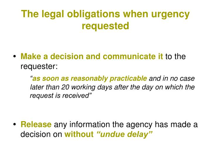 The legal obligations when urgency requested