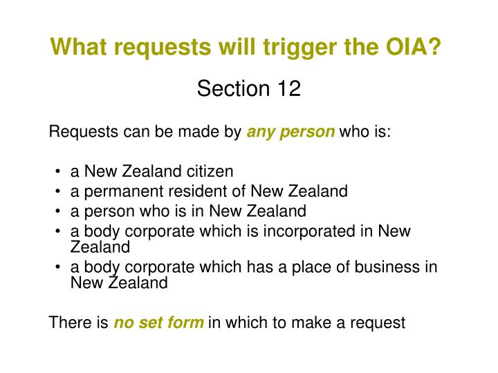 What requests will trigger the OIA?