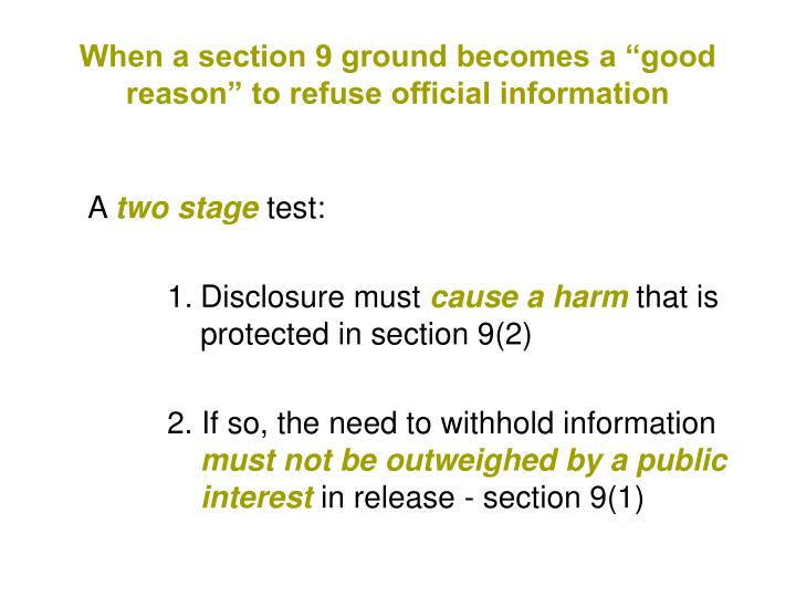 "When a section 9 ground becomes a ""good reason"" to refuse official information"