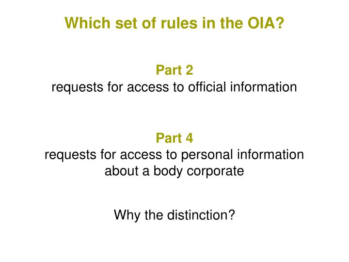 Which set of rules in the OIA?