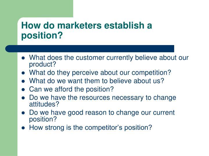 How do marketers establish a position?
