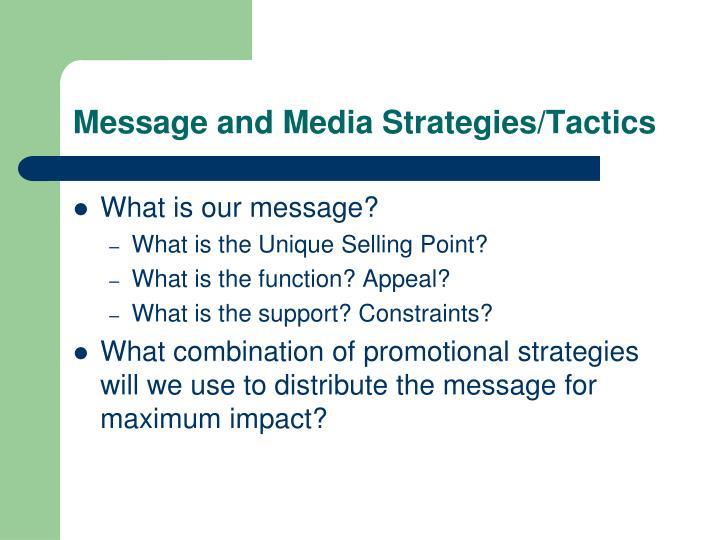 Message and Media Strategies/Tactics