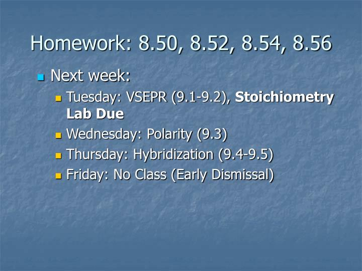 Homework: 8.50, 8.52, 8.54, 8.56