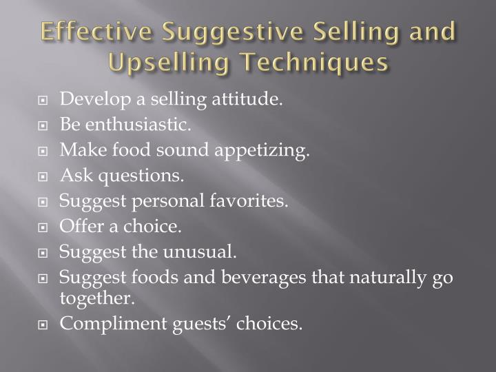 Effective Suggestive Selling and  Upselling Techniques