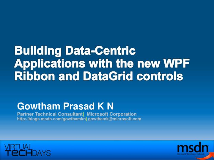 PPT - Building Data-Centric Applications with the new WPF Ribbon and