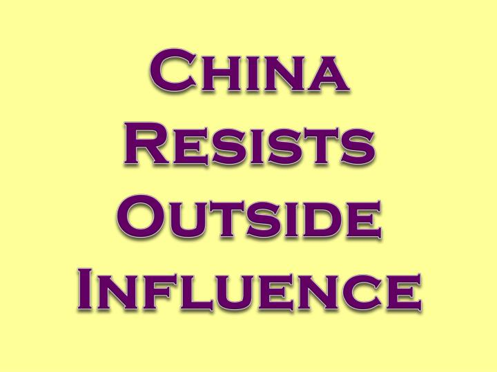 china resists outside influence n.
