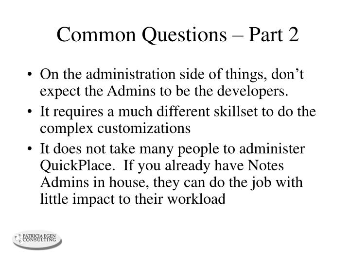 Common Questions – Part 2