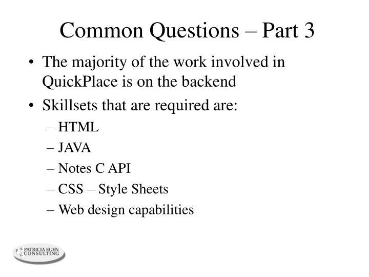 Common Questions – Part 3