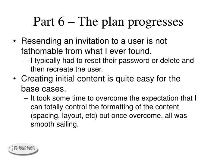 Part 6 – The plan progresses