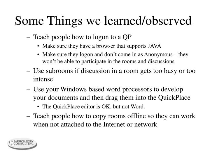 Some Things we learned/observed
