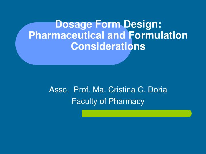 dosage form design pharmaceutical and formulation considerations n.