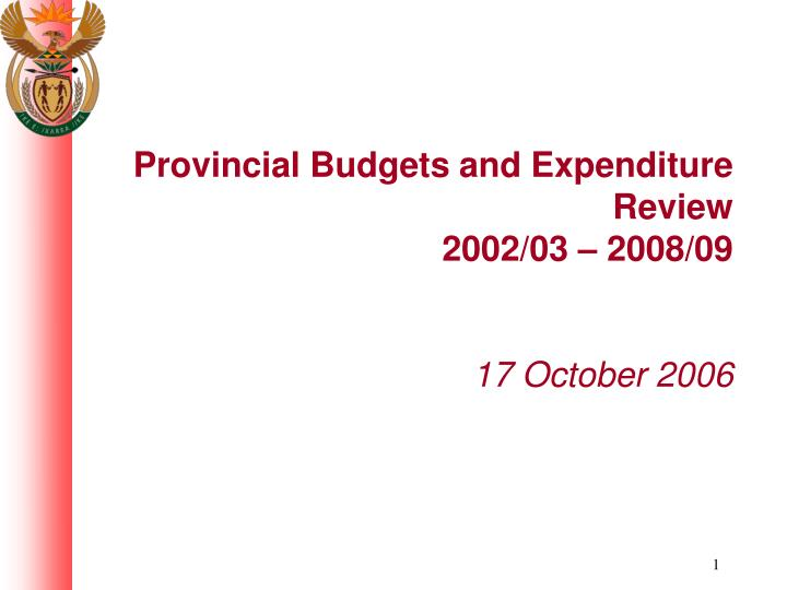 Provincial budgets and expenditure review 2002 03 2008 09 17 october 2006