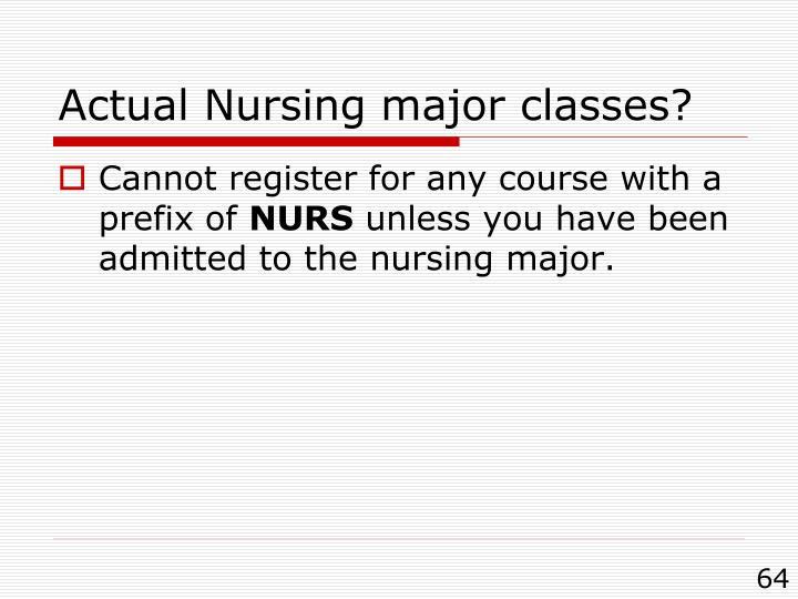 Actual Nursing major classes?