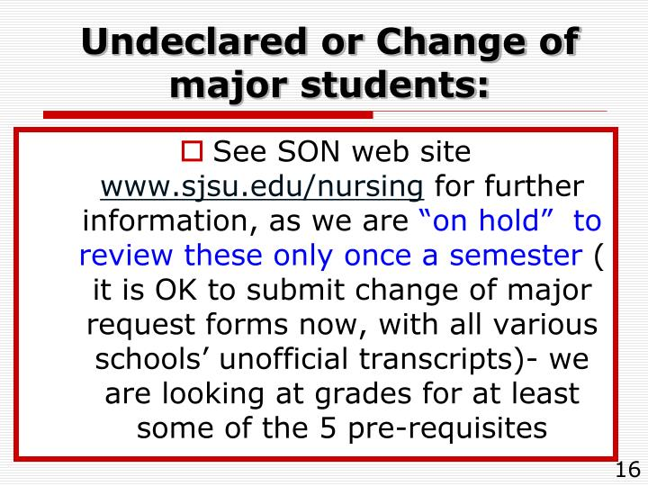 Undeclared or Change of major students: