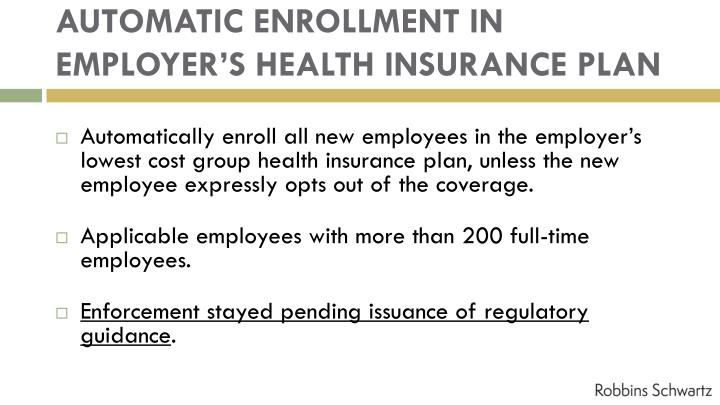 AUTOMATIC ENROLLMENT IN EMPLOYER'S HEALTH INSURANCE PLAN