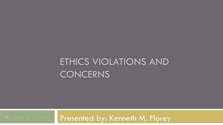 ETHICS VIOLATIONS AND CONCERNS