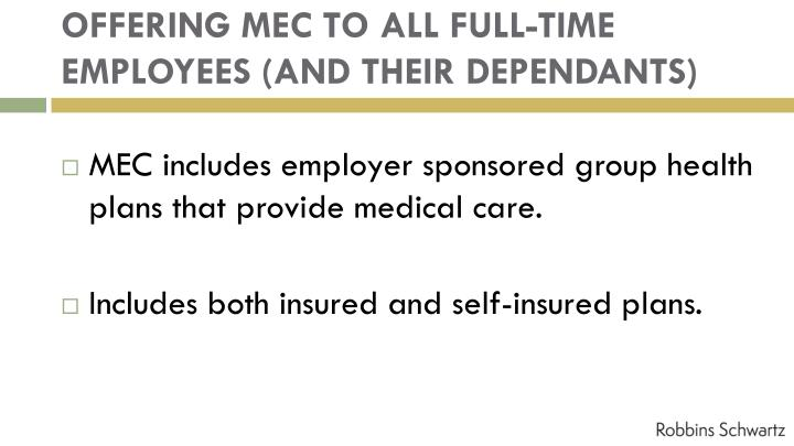 OFFERING MEC TO ALL FULL-TIME EMPLOYEES (AND THEIR DEPENDANTS)