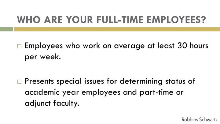 WHO ARE YOUR FULL-TIME EMPLOYEES?