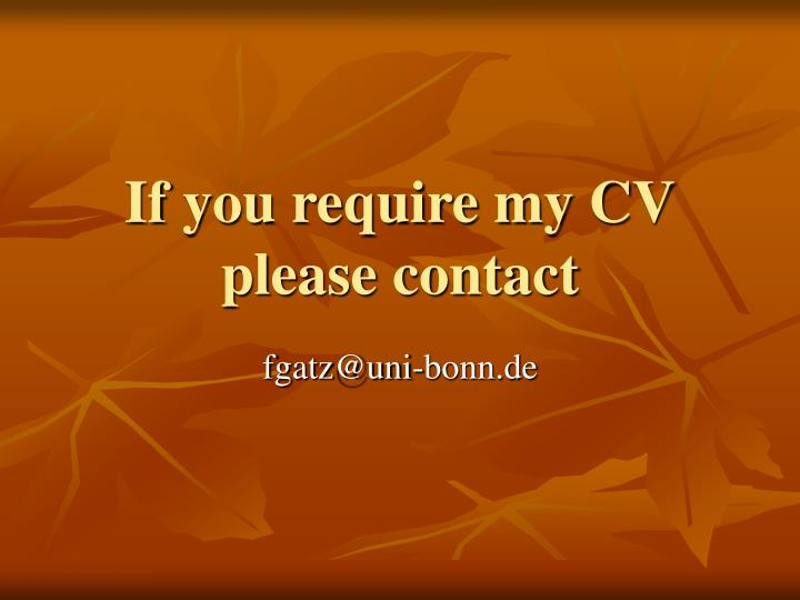 if you require my cv please contact