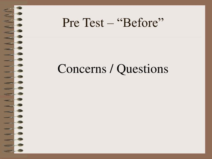 """Pre Test – """"Before"""""""