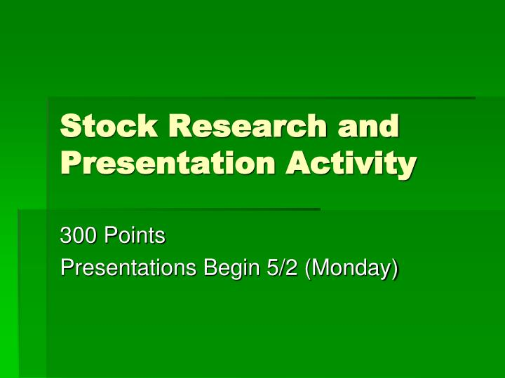 stock research and presentation activity n.