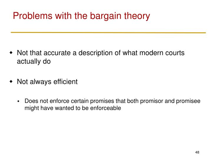 Problems with the bargain theory