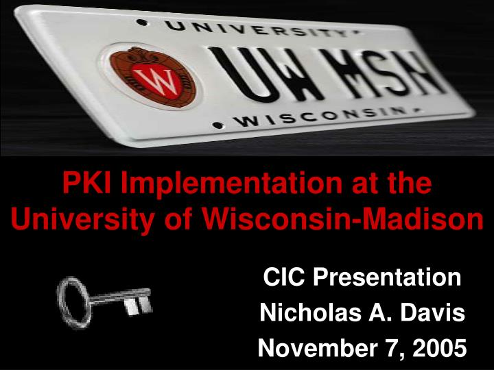 Pki implementation at the university of wisconsin madison