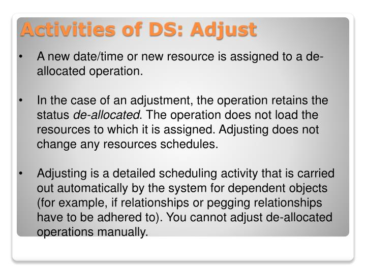A new date/time or new resource is assigned to a de-allocated operation.