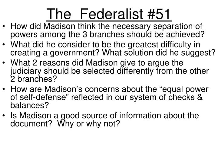 madisons thesis in federalist 10 -james madison, federalist 47 i understanding the founders: the thesis of • madison's modern scientific approach: concern is with the social basis of american politics • pluralism (or interest-group politics): containing factionalism o federalist 10.