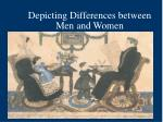 depicting differences between men and women