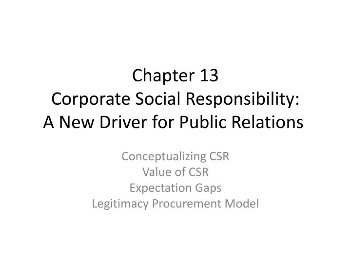 chapter 13 corporate social responsibility a new driver for public relations n.
