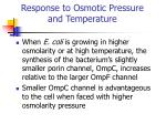 response to osmotic pressure and temperature