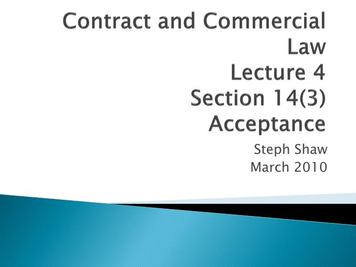 contract and commercial law lecture 4 section 14 3 acceptance n.