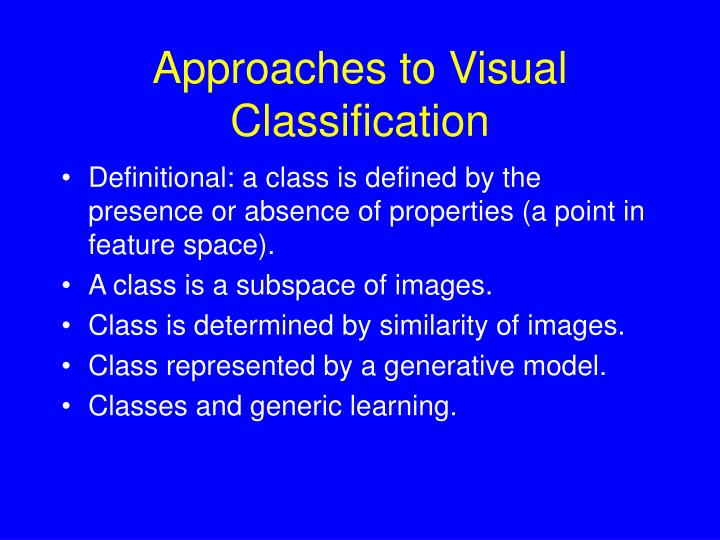 Approaches to Visual Classification
