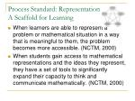 process standard representation a scaffold for learning