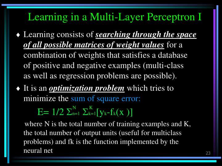 Learning in a Multi-Layer Perceptron I