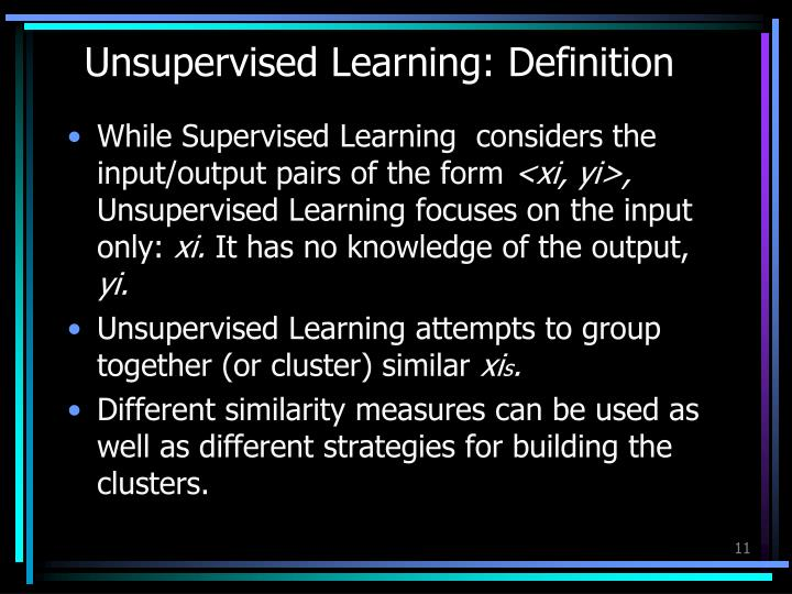 Unsupervised Learning: Definition
