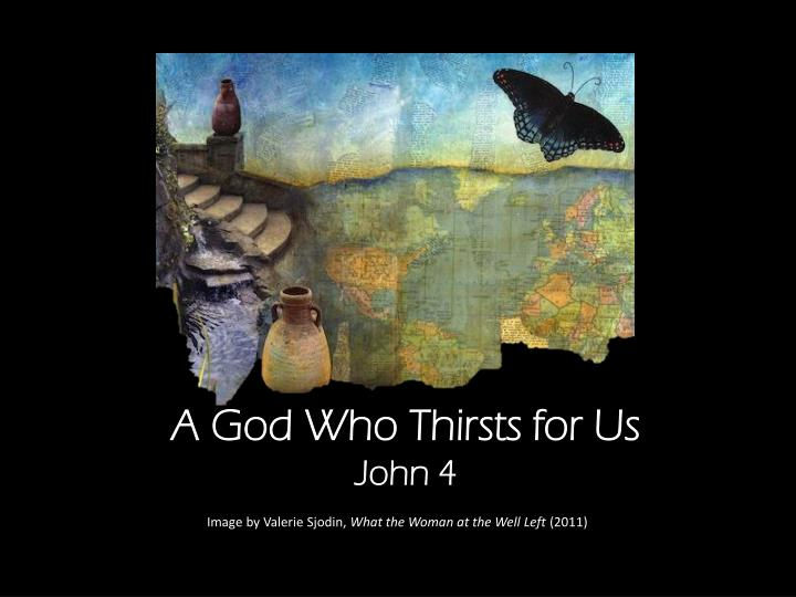 a god who thirsts for us john 4 n.
