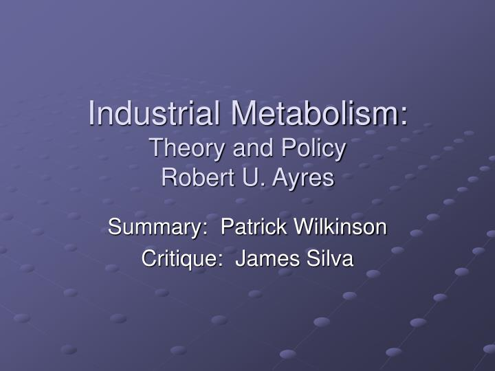 Industrial metabolism theory and policy robert u ayres