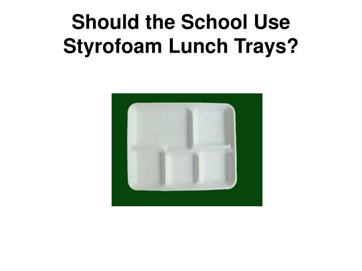 Should the School Use