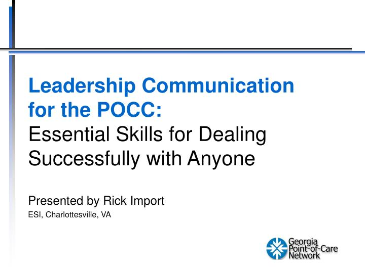 Leadership communication for the pocc essential skills for dealing successfully with anyone