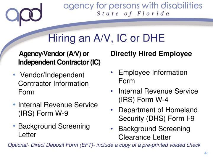Hiring an A/V, IC or DHE