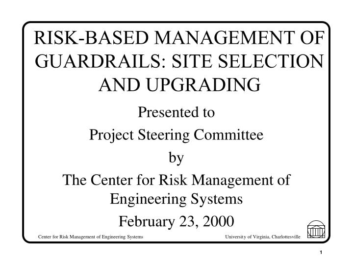 risk based management of guardrails site selection and upgrading
