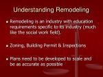understanding remodeling