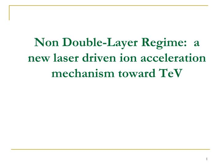 non double layer regime a new laser driven ion acceleration mechanism toward tev n.