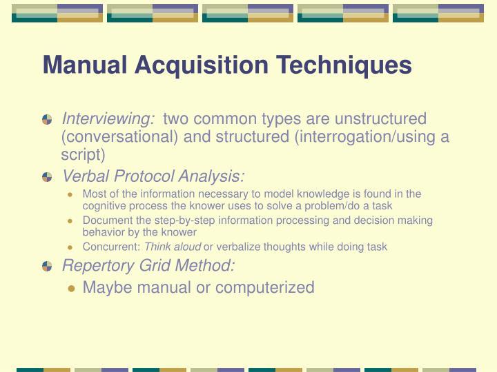 Manual Acquisition Techniques