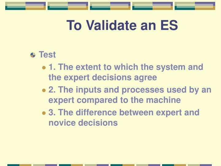 To Validate an ES
