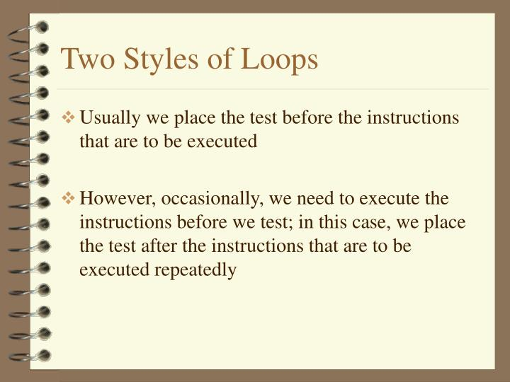 Two Styles of Loops