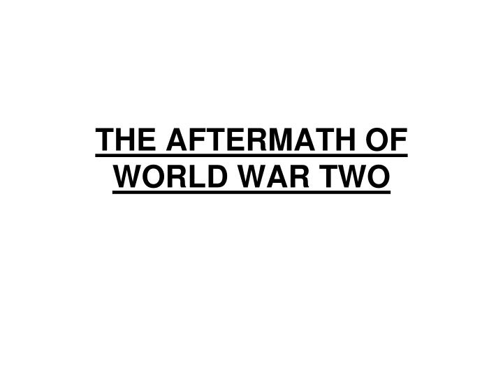 the aftermath of world war two