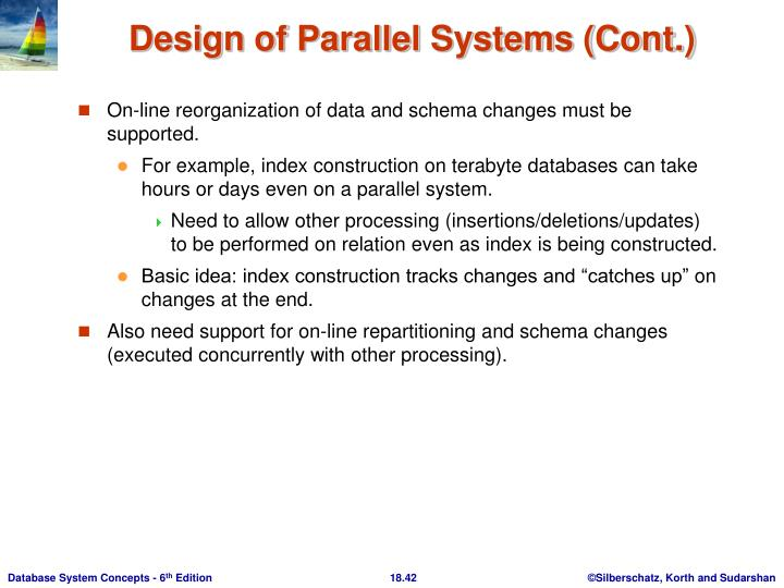 Design of Parallel Systems (Cont.)